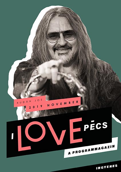 I Love Pécs - November 2019 - Rudán Joe